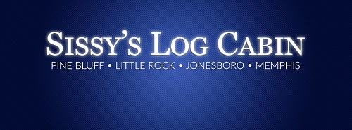 Sissy's Log Cabin, Pine Bluff, Little Rock, Jonesboro, Memphis